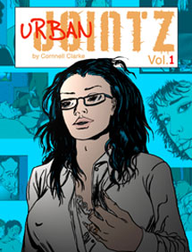 Urban Jointz Vol. 1 by Cornnell Clarke New Graphic Novella (short Graphic Novel) Available online only as a downloadable PDF. Only 99¢. Transsexual, cock, teen sex, ass, adults only comic, cunnilingus,